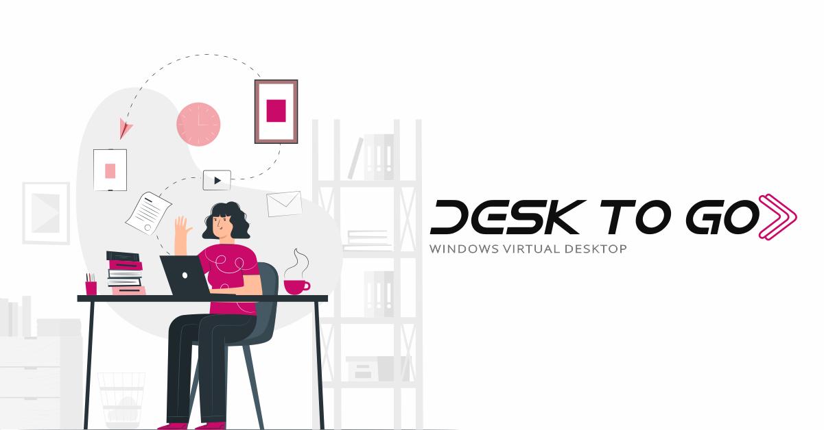 Retomando o Trabalho com Desk To Go