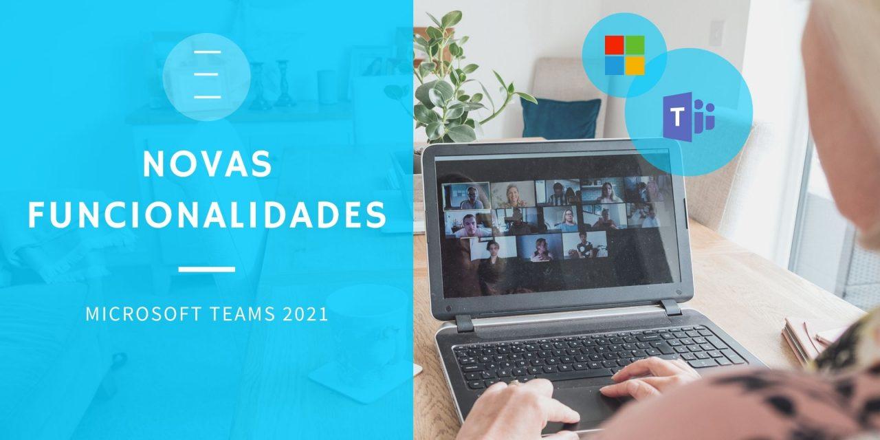 Novas Funcionalidades do Microsoft Teams | Janeiro, 2021